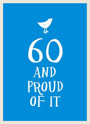 60 and Proud of It -