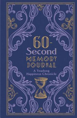 60-Second Memory Journal: A Yearlong Happiness Chronicle - Sterling Publishing Co., Inc.