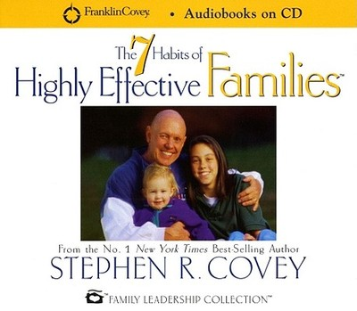 7 Habits of Highly Effective Families - Covey, Stephen R, Dr.