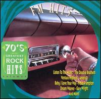 70's Greatest Rock Hits, Vol  6: FM Hits