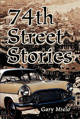 74th Street Stories - Mielo, Gary