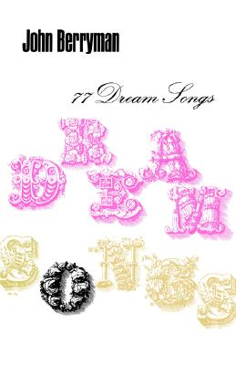 77 Dream Songs: Poems - Berryman, John, and Swift, Daniel (Editor), and Cole, Henri (Introduction by)