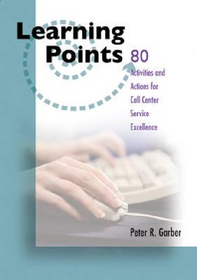 80 Activities/Actions Call Center Excellence - Garber, Peter R.