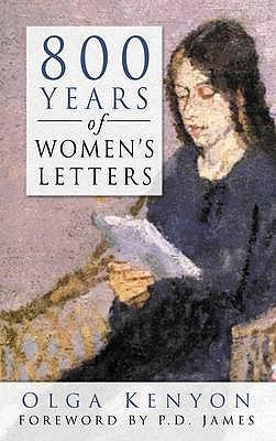 800 Years of Women's Letters - Kenyon, Olga