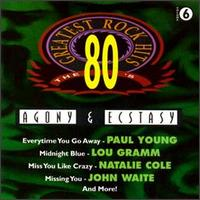 80's Greatest Rock Hits, Vol. 6: Agony & Ecstasy - Various Artists