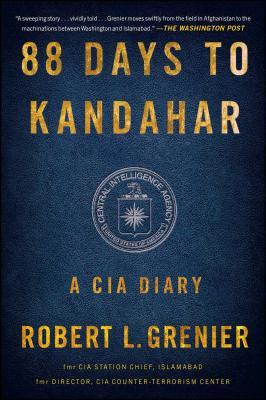 88 Days to Kandahar: A CIA Diary - Grenier, Robert L