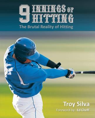 9 Innings of Hitting - Silva, Troy