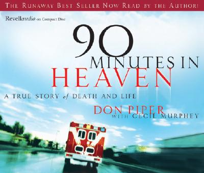 90 Minutes in Heaven: A True Story of Life and Death - Piper, Don (Read by), and Murphey, Cecil, Mr.