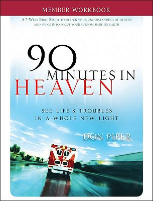 90 Minutes in Heaven Member Workbook: Seeing Life's Troubles in a Whole New Light - Piper, Don, and Murphey, Cecil, Mr.