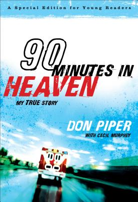 90 Minutes in Heaven: My True Story - Piper, Don, and Murphey, Cecil, Mr.