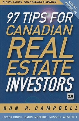 97 Tips for Canadian Real Estate Investors - Campbell, Don R, and Kinch, Peter, and McGuire, Barry