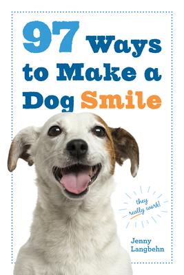 97 Ways To Make A Dog Smile - Langbehn, Jenny