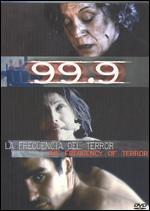 99.9 - The Frequency of Terror