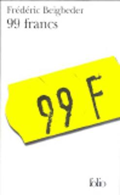 99 Francs - Beigbeder, Frederic