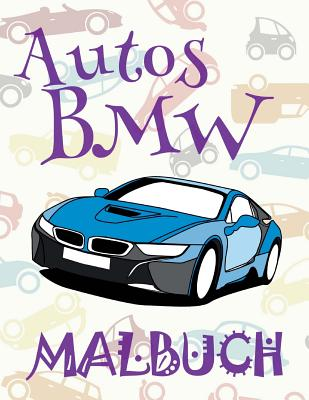✌ Autos BMW ✎ Malbuch Auto ✎ Malbuch Jungen ✍ Malbuch XL: ✎ Cars BMW  Coloring Book Cars Coloring Books for Adults ✎ (Coloring Books for ...