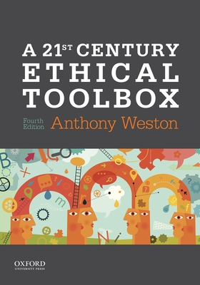 A 21st Century Ethical Toolbox - Weston, Anthony