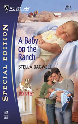 A Baby on the Ranch: Men of the West - Bagwell, Stella
