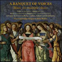 A Banquet of Voices: Music for Multiple Choirs - Caroline Ashton (soprano); Charles Pott (bass); Helen Gough (baroque cello); Karen Kerslake (soprano); Patrick Craig (alto);...