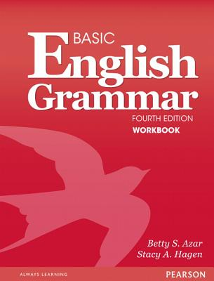 A Basic English Grammar Workbook - Azar, Betty S., and Hagen, Stacy A.