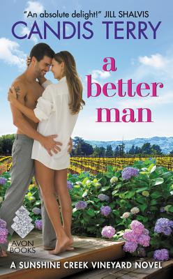 A Better Man: A Sunshine Creek Vineyard Novel - Terry, Candis