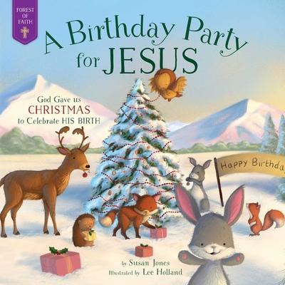 A Birthday Party for Jesus - Jones, Susan