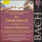 A Book of Chorale-Settings for Johann Sebastian, Vol. 8: Trust in God, Cross & Consolation; Justification & Penance;