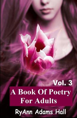 A Book of Poetry for Adults - Hall, Mrs Ryann Adams