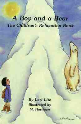A Boy and a Bear: The Children's Relaxation Book - Lite, Lori