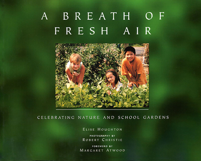 A Breath of Fresh Air: A Celebration of School Gardening - Ho Ughton (Ed), Elise