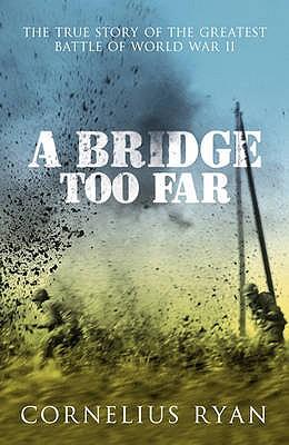 A Bridge Too Far - Ryan, Cornelius