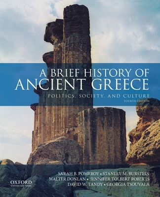 A Brief History of Ancient Greece: Politics, Society, and Culture - Pomeroy, Sarah B, and Burstein, Stanley M, and Walter Donlan
