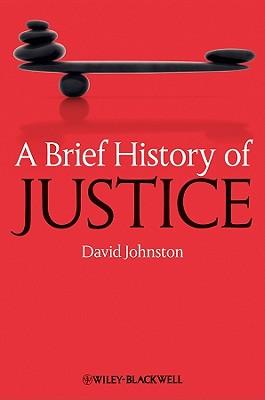 A Brief History of Justice - Johnston, David