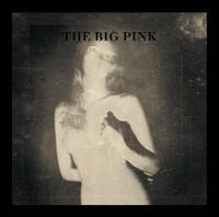 A Brief History of Love - The Big Pink