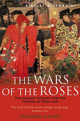 A Brief History of the Wars of the Roses - Seward, Desmond