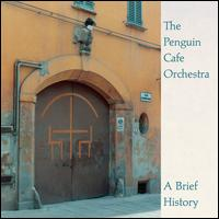 A Brief History - The Penguin Cafe Orchestra