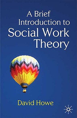 A Brief Introduction to Social Work Theory - Howe, David