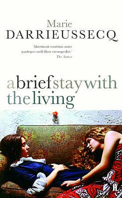 A Brief Stay with the Living - Darrieussecq, Marie