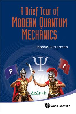 A Brief Tour Of Modern Quantum Mechanics - Gitterman, Moshe