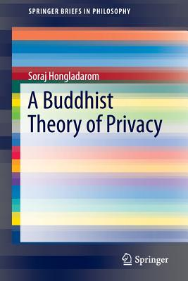 A Buddhist Theory of Privacy - Hongladarom, Soraj