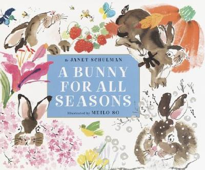 A Bunny for All Seasons - Schulman, Janet