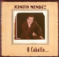 A Caballo - Kinito Mendez