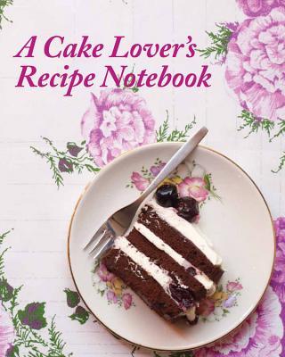 A Cake Lover's Recipe Notebook - Brocket, Jane