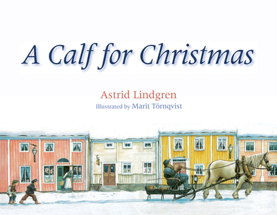 A Calf for Christmas - Lindgren, Astrid, and Lawson, Polly (Translated by)