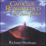A Camelot Reawakened: A Vision Fulfilled