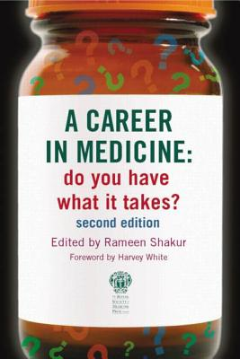 A Career in Medicine: Do You Have What It Takes? - Shakur, Rameen