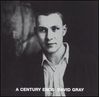 A Century Ends - David Gray