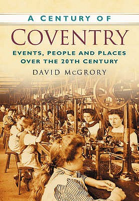 A Century of Coventry - McGrory, David