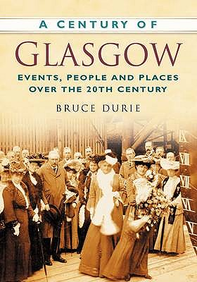 A Century of Glasgow - Durie, Bruce