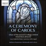 A Ceremony of Carols: Britten, Praetorius, McDowall, Weir, Dove