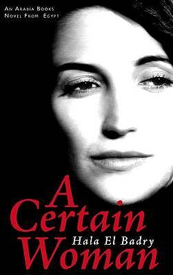 A Certain Woman - Badry, Hala El, and Wahab, Farouk Abdel (Translated by)